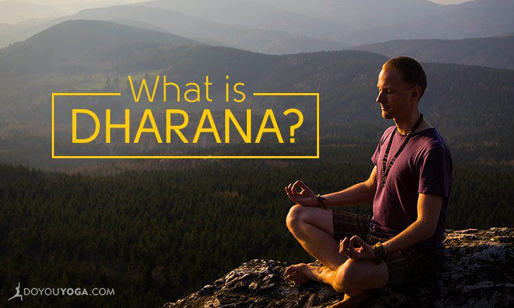 Dharana: The 6th Limb of Yoga Explained