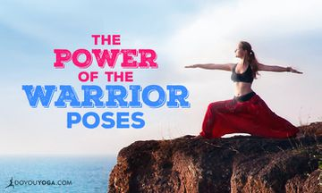 Finding Strength and Power in the Warrior Poses