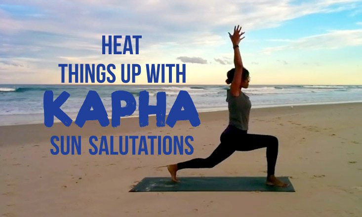 Lighten Up With Kapha Sun Salutations (With Video)