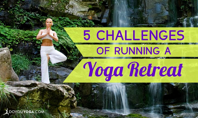 Top 5 Challenges of Running a Yoga Retreat