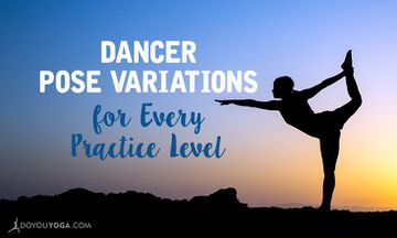 5 Dancer Pose Variations for Different Practice Levels