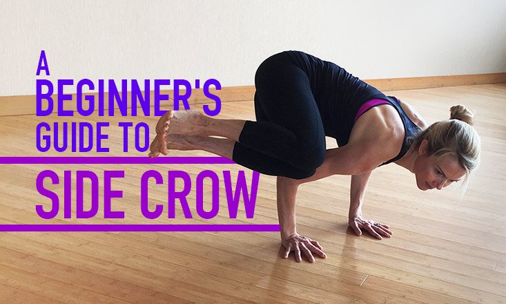 A Beginner's Guide to Side Crow Pose