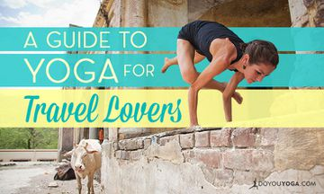 A Guide to Yoga for Travel Lovers