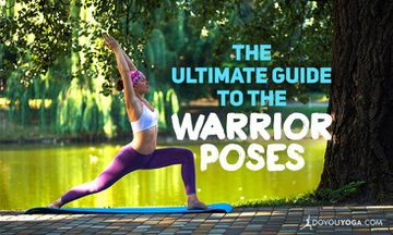 The Ultimate Guide to the Warrior Poses