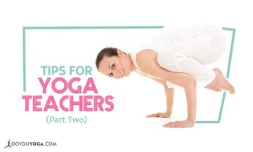 Tips for Yoga Teachers – Part Two