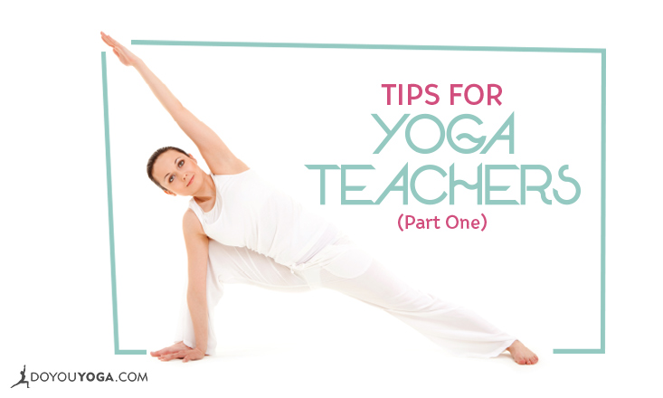Tips for Yoga Teachers - Part One