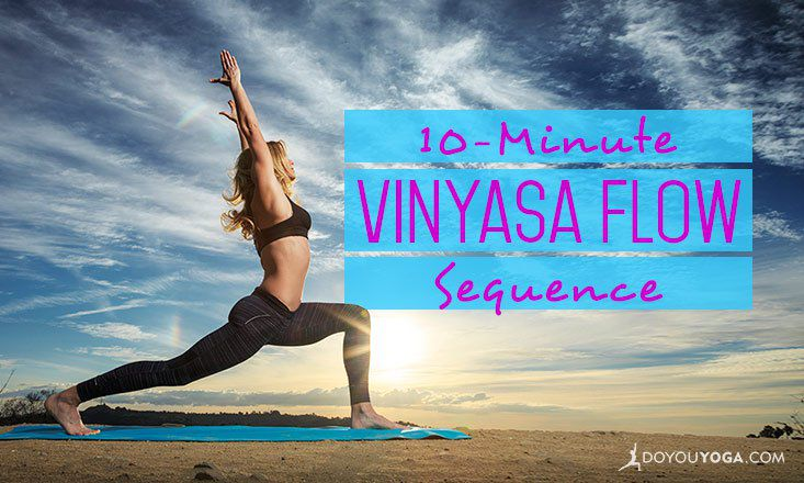 10-Minute Vinyasa Flow Yoga Sequence | DOYOUYOGA