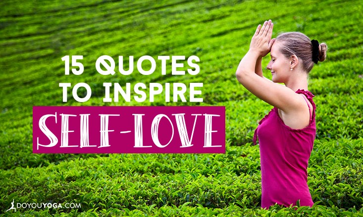 15 Quotes to Inspire Self-Love