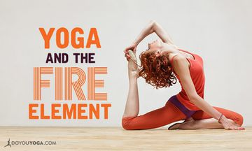 5 Elements of Yoga: Transforming with Fire Element