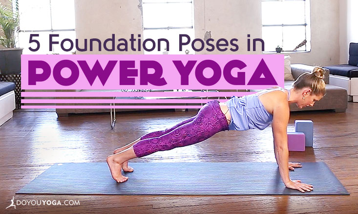 5 Foundational Poses in Power Yoga
