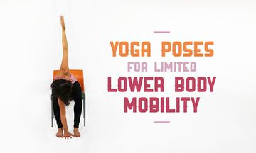 5 Yoga Poses for Those With Limited Lower Body Mobility