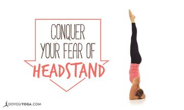 Conquer Your Fears: Getting into Headstand