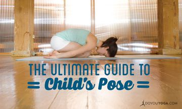 The Ultimate Guide to Child's Pose