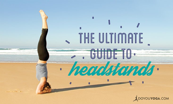 The Ultimate Guide to Practicing Headstands