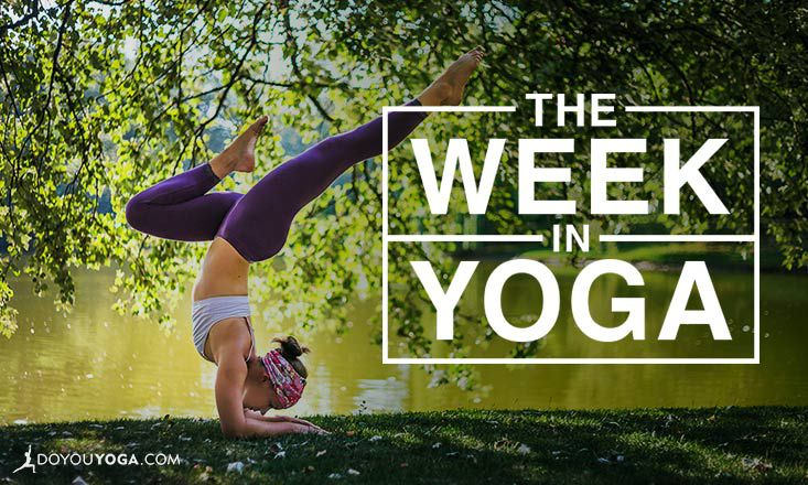 The Week In Yoga #70