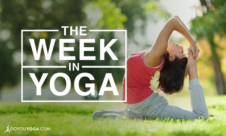 The Week In Yoga #72