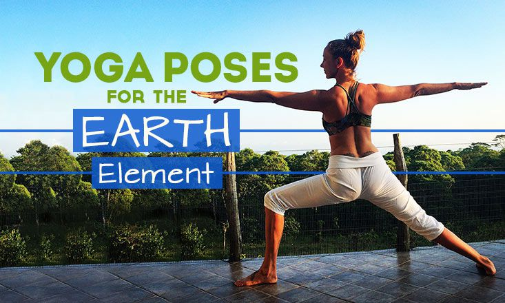 3 Yoga Poses for the Earth Element
