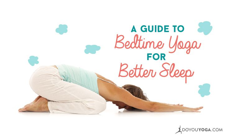 Your Guide to Bedtime Yoga for Better Sleep
