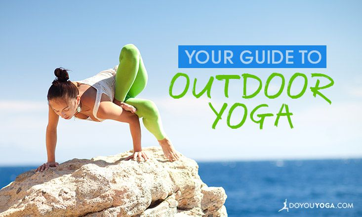 Your Guide to Outdoor Yoga
