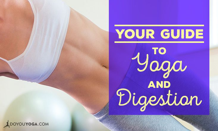 Your Guide to Yoga and Digestion