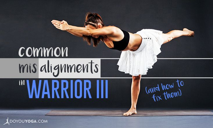 3 Common Misalignments in Warrior III (and How To Fix Them)