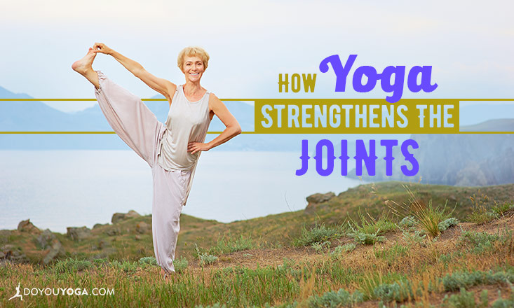 5 Anatomical Ways Yoga Strengthens the Joints