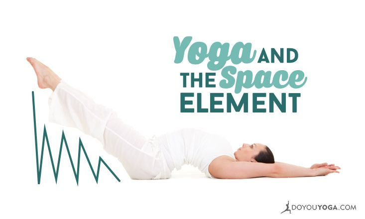 5 Elements of Yoga: Space is the Place