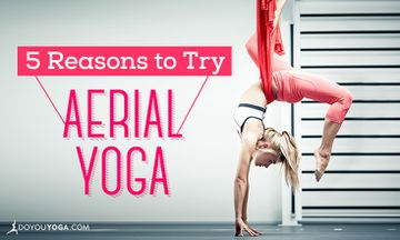 5 Reasons Why Aerial Yoga is Worth Checking Out