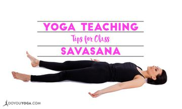 5 Things Yoga Teachers Can Do During Class Savasana
