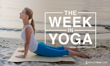 The Week In Yoga #74