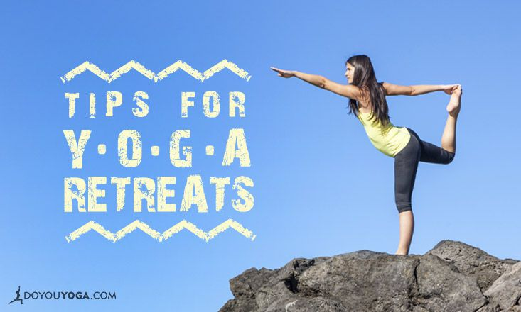 Yoga Retreat Tips for Teachers, Retreat Leaders, and Students