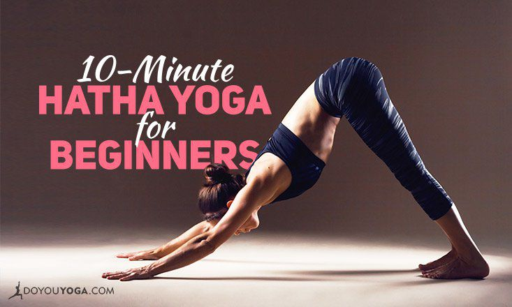 10 Minute Hatha Yoga Sequence For Beginners Doyouyoga
