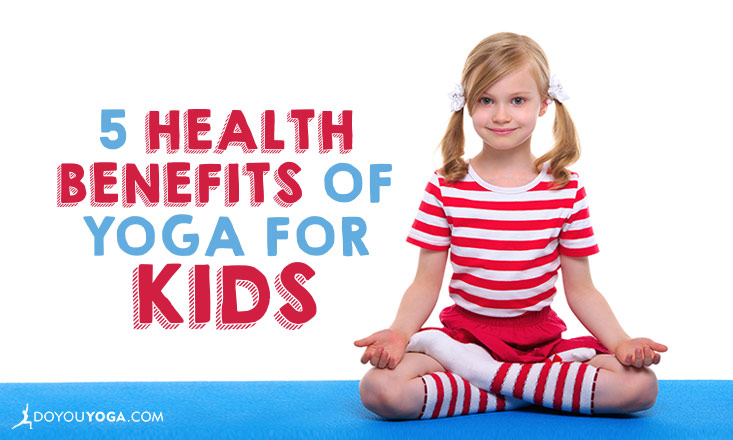 health benefits of yoga for kids