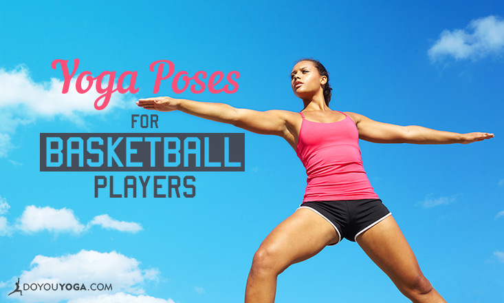 5 Yoga Poses for Basketball Players