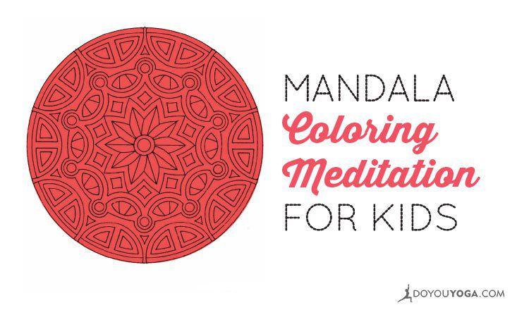 Mandala Coloring Meditation for Kids | DOYOUYOGA