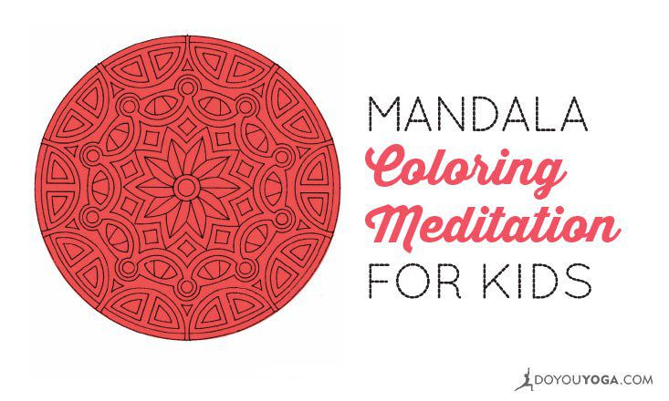 Mandala Coloring Meditation for Kids