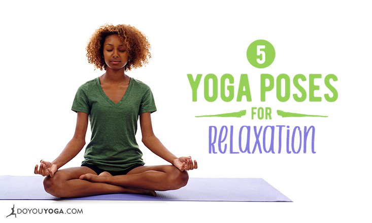 Top 5 Yoga Poses for Relaxation