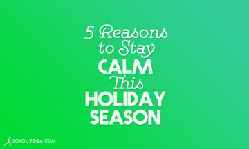 5 Reasons to Stay Calm This Holiday Season