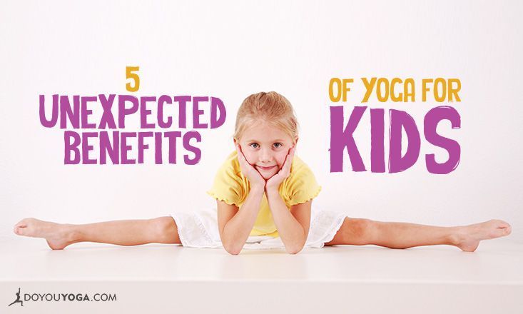 5 Unexpected Benefits of Yoga for Kids