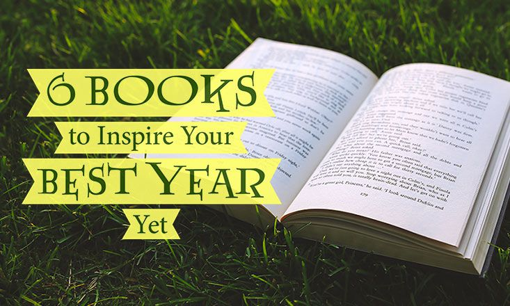 6 Books to Inspire Your Best Year Yet