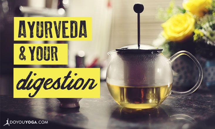 Ayurveda and Digestion: Are You Digesting Your Life?