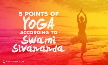 The 5 Points of Yoga According to Swami Sivananda