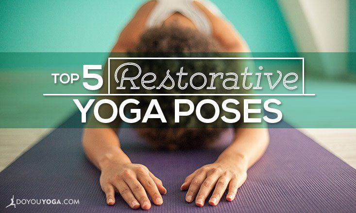 The Top 5 Restorative Yoga Poses