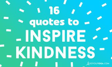 16 Quotes to Inspire Kindness