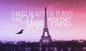 5 Most Beautiful Places to Do Yoga in Paris