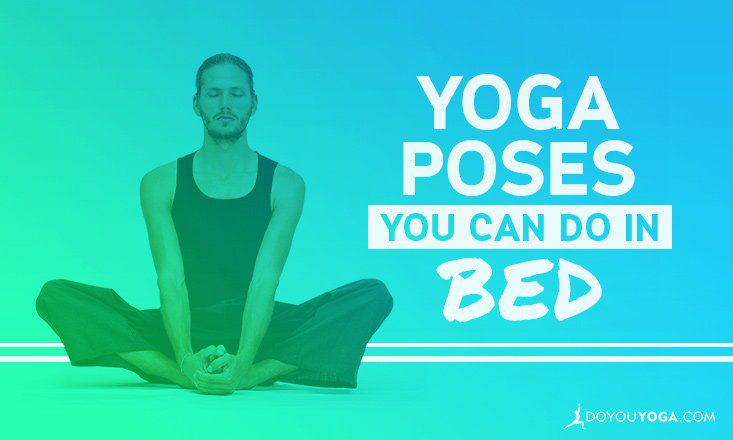 5 Yoga Poses You Can Do Before You Get Out of Bed
