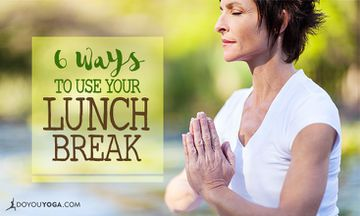 6 Ways to Use Your Lunch Break
