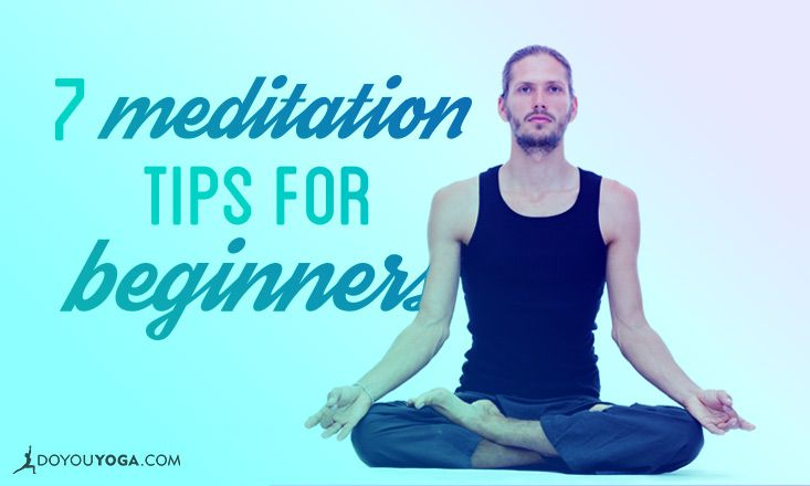 7 Meditation Tips for Beginners