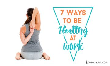 7 Ways to Be Healthy at Work