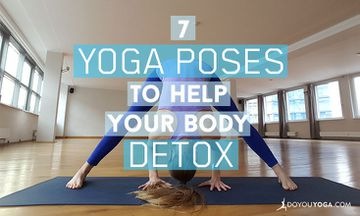 7 Yoga Poses to Help Your Body Detox